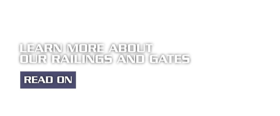 Learn more about our railings and gates